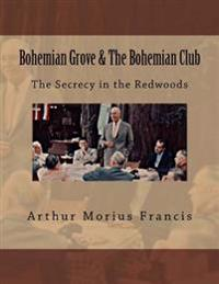 Bohemian Grove & the Bohemian Club: The Secrecy in the Redwoods