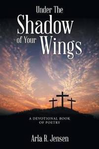 Under the Shadow of Your Wings