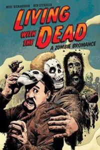Living with the Dead: A Zombie Bromance