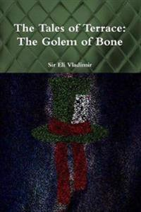 The Tales of Terrace: The Golem of Bone