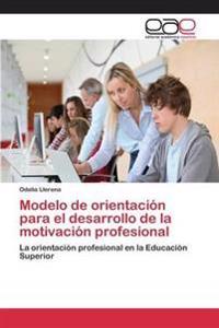 Modelo de Orientacion Para El Desarrollo de La Motivacion Profesional