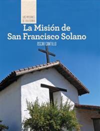 La Mision de San Francisco de Solano (Discovering Mission San Francisco de Solano)