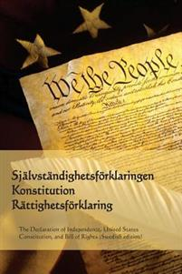 Sjalvstandighetsforklaringen, Konstitution, Rattighetsforklaring: Declaration of Independence, Constitution, Bill of Rights (Swedish Edition)