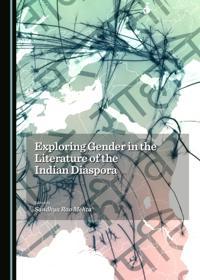 Exploring Gender in the Literature of the Indian Diaspora