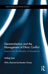 Decentralisation and the Management of Ethnic Conflict