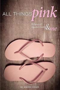 All Things Pink: Bilateral Masectomy & Me