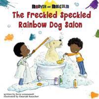 The Freckled Speckled Rainbow Dog Salon