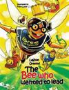 The Bee Who Wanted to Lead