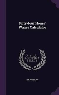 Fifty-Four Hours' Wages Calculator