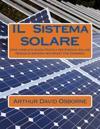Il Sistema Solare: Una Completa Guida Pratica Per Energia Solare Design Di Sistema Per Smart for Dummies