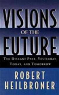 Visions of the Future: The Distant Past, Yesterday, Today, and Tomorrow