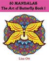 50 Mandalas: The Arts of Butterfly Book 1: Design Mandalas Coloring Book