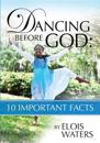 Dancing Before God: 10 Important Facts
