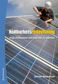 Hållbarhetsredovisning : teori, standarder och praktisk tillämpning
