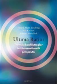 Ultima ratio : svenska konfliktregler i ett internationellt perspektiv
