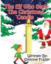 The Elf Who Stole the Christmas Candle