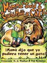 Momma Said I Could Have a Cat: Mama Dijo Que Yo Pudiera Tener Un Gato