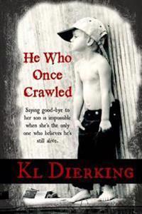 He Who Once Crawled