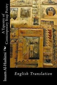 A Tapestry of Contemporary Iraqi Poetry: English Translation