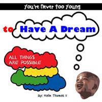You're Never Too Young, to Have a Dream