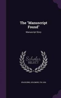 The Manuscript Found