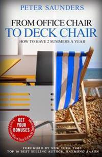 From Office Chair to Deck Chair: How to Have 2 Summers a Year