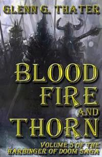 Blood, Fire, and Thorn: Harbinger of Doom -- Volume 5