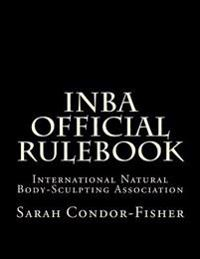 Inba Official Rulebook: International Natural Body-Sculpting Association