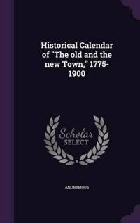 Historical Calendar of the Old and the New Town, 1775-1900