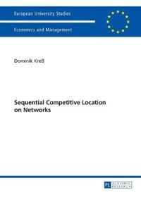 Sequential Competitive Location on Networks