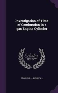 Investigation of Time of Combustion in a Gas Engine Cylinder