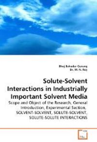 Solute-Solvent Interactions in Industrially Important Solvent Media