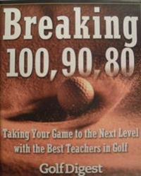 Breaking 100, 90, 80 [in Golf]