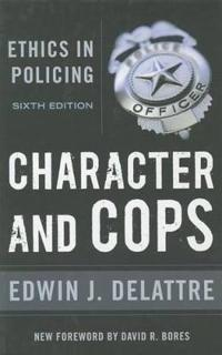 Character and Cops: Ethics in Policing