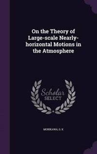On the Theory of Large-Scale Nearly-Horizontal Motions in the Atmosphere