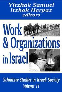 Work and Organizations in Israel