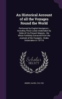 An Historical Account of All the Voyages Round the World