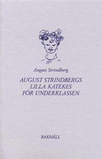 August Strindbergs Lilla katekes för underklassen