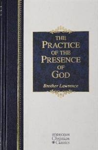 The Practice of the Presence of God: The Best Rule of Holy Life