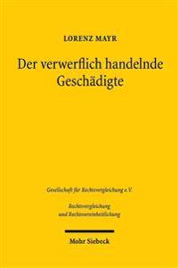 Der Verwerflich Handelnde Geschadigte: Rechtsschutzversagung Wegen Rechts- Oder Sittenwidrigen Verhaltens Im Deutschen Und Englischen Deliktsrecht