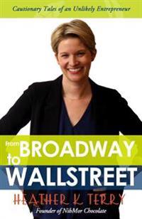 From Broadway to Wall Street: Cautionary Tales of an Unlikely Entrepreneur