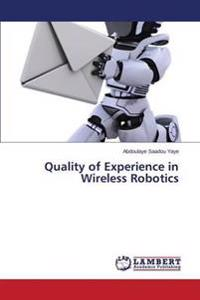 Quality of Experience in Wireless Robotics