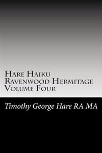 Hare Haiku Ravenwood Hermitage - Volume Four
