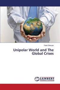 Unipolar World and the Global Crises