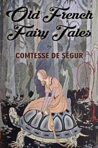 Old French Fairy Tales: Illustrated