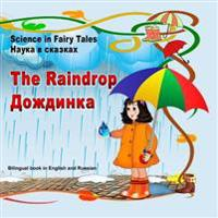 Science in Fairy Tales. the Raindrop. Nauka V Skazkah. Dozhdinka: Bilingual Illustrated Book in English and Russian. for Children Between 3 and 7 Year