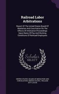 Railroad Labor Arbitrations