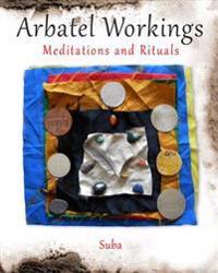 Arbatel Workings: Meditations and Rituals