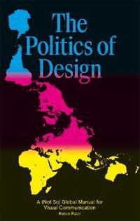 Politics of design - a (not so) global design manual for visual communicati