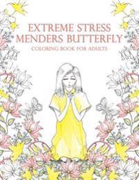 Extreme Stress Menders Butterfly Coloring Books for Adults